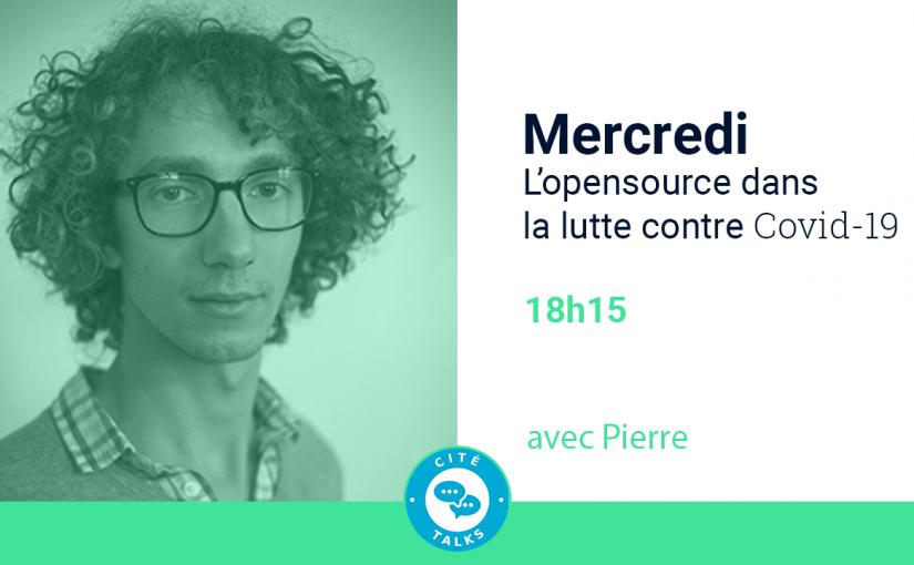 Cité talks live #2 – L'opensource dans la lutte contre le Covid-19